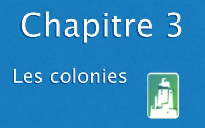 Chapitre 3) Les colonies