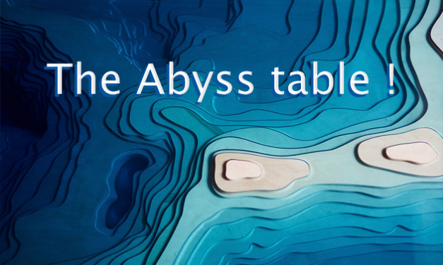 The Abyss Table !